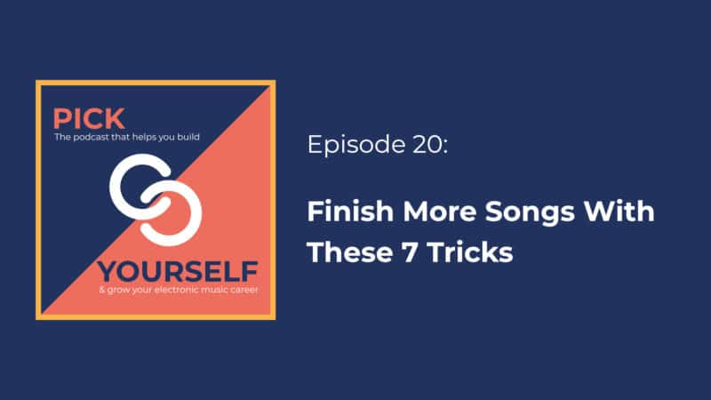 Finish More Songs With These 7 Tricks