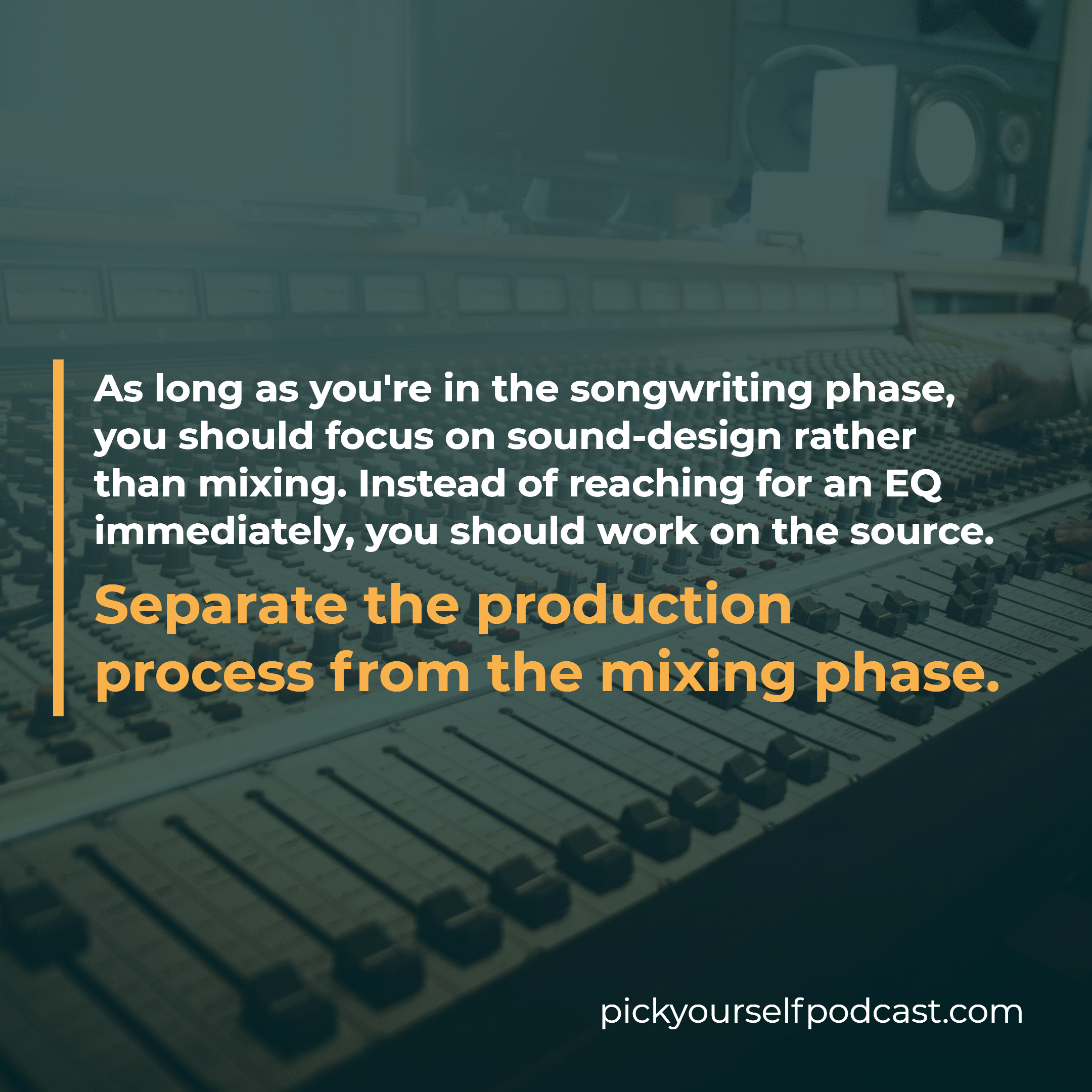 Finish more songs visual 03. It says you need to separate the production process from the mixing phase.