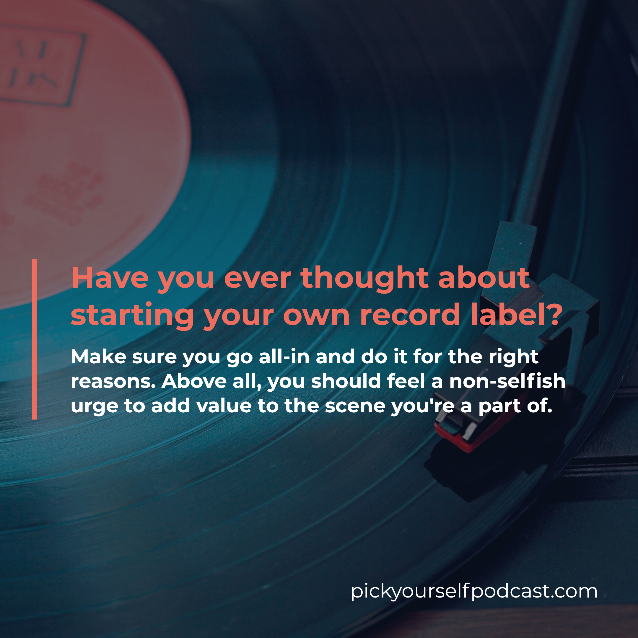Should you start a record label visual 01. It tells you to make sure you go all in and do it for the right reasons.