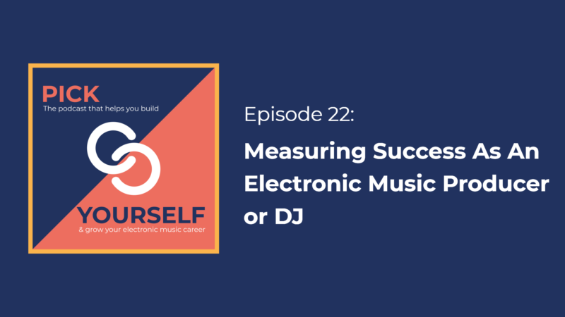 Measuring Success as an Electronic Music Producer or DJ