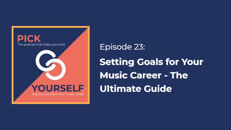 Setting Goals for Your Music Career – The Ultimate Guide