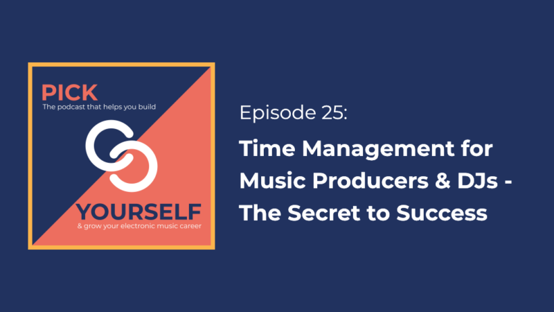 Time Management for Music Producers & DJs – The Secret to Success
