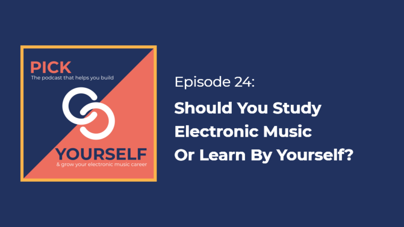 Should You Study Electronic Music Or Learn By Yourself?