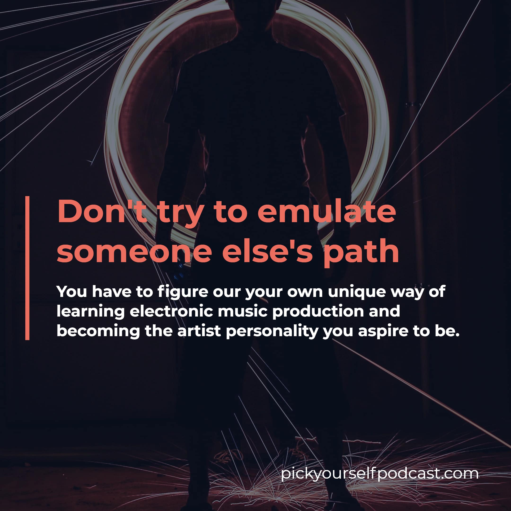 Study electronic music visual 01. It says: Don't try to emulate someone else's path.