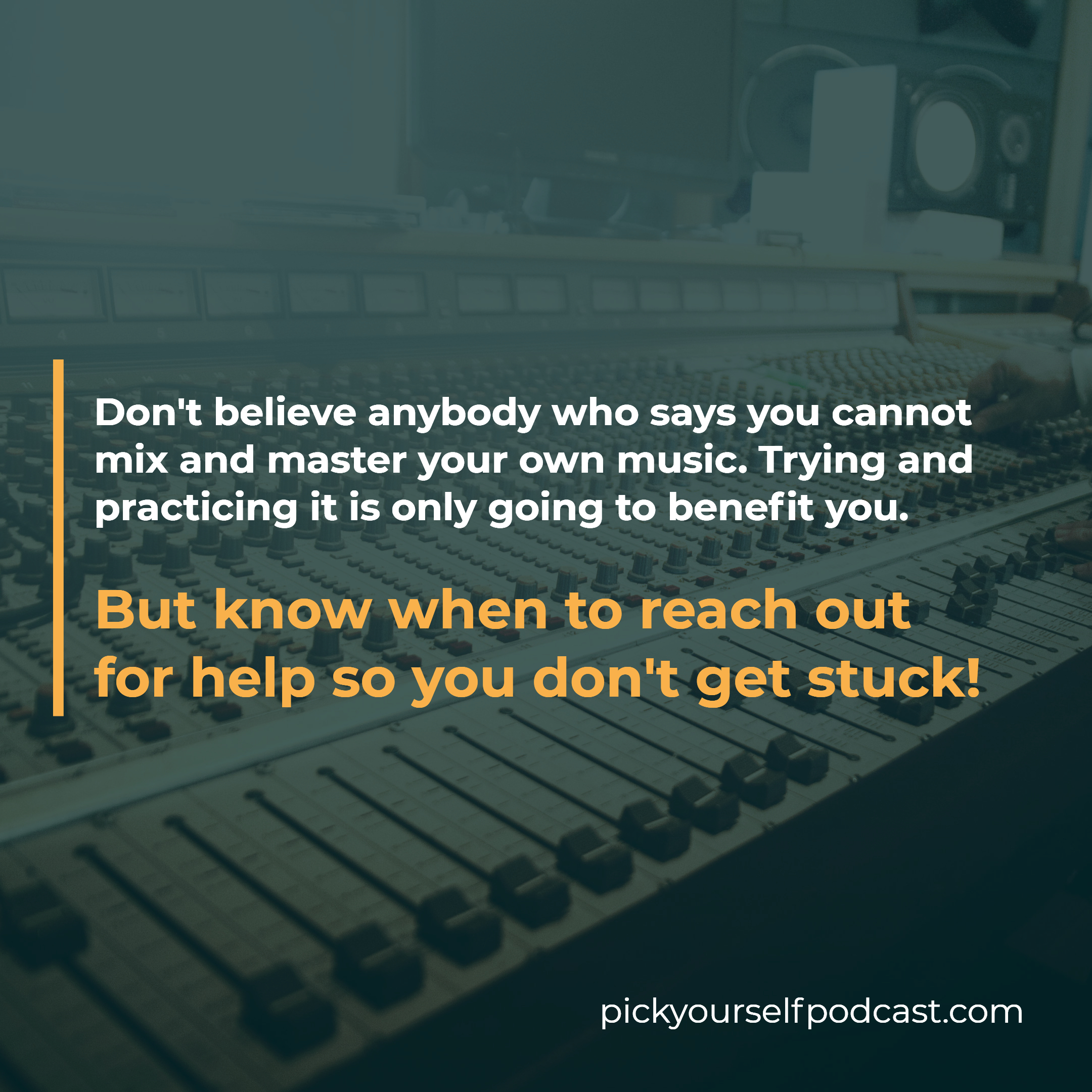 Should you mix and master your own music? Sure! But also know when to reach out for help.