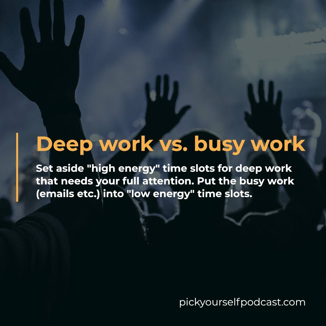 Time management for music producers and DJs visual 02. It says you should set aside high energy and low energy time slots for deep work or busy work.