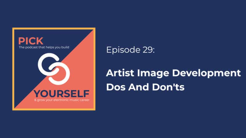 Artist Image Development – Dos And Don'ts