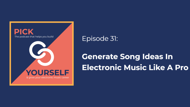 Generate Song Ideas In Electronic Music Like A Pro