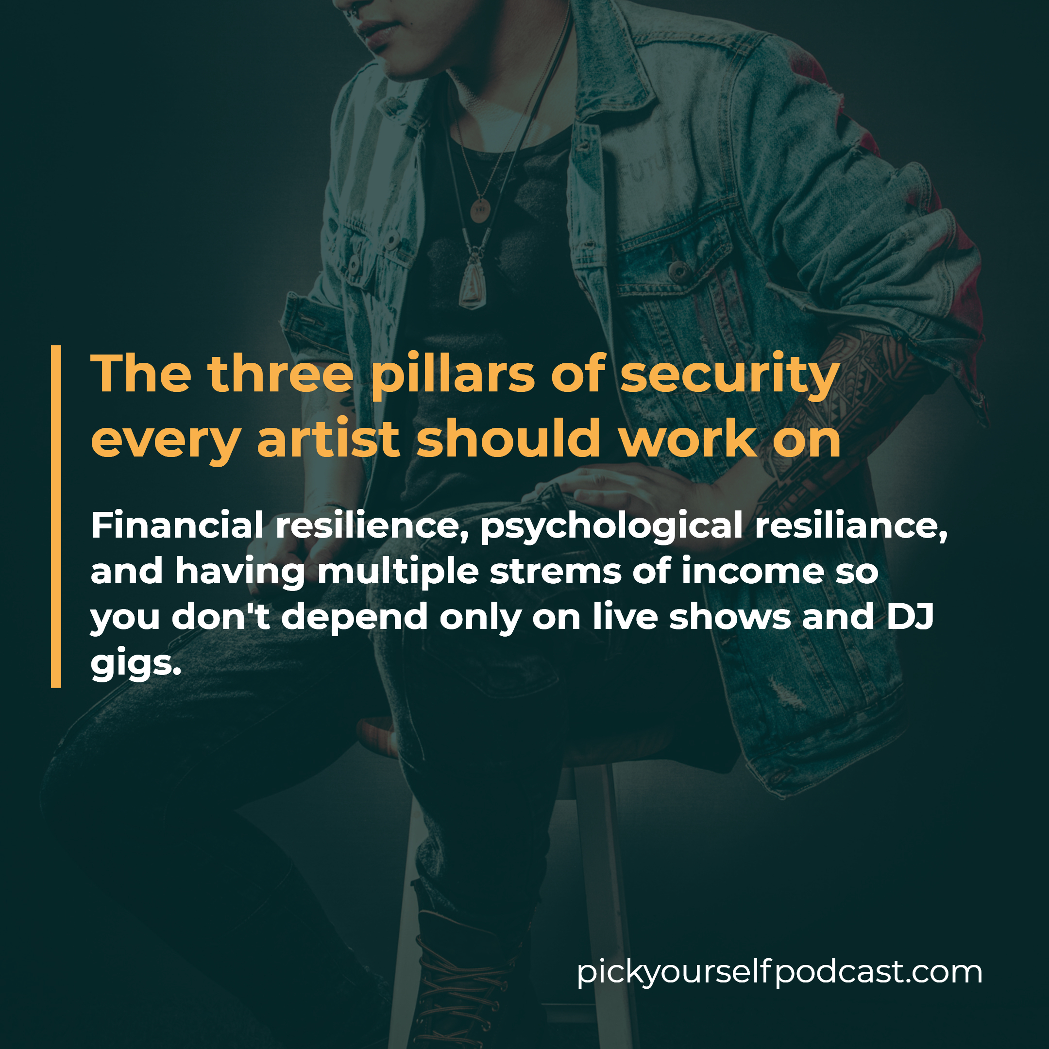 how to survive a crisis as an artist visual 02. It says: The three pillars of security you need are financial resilience, psychological resilience, and having multiple streams of income.