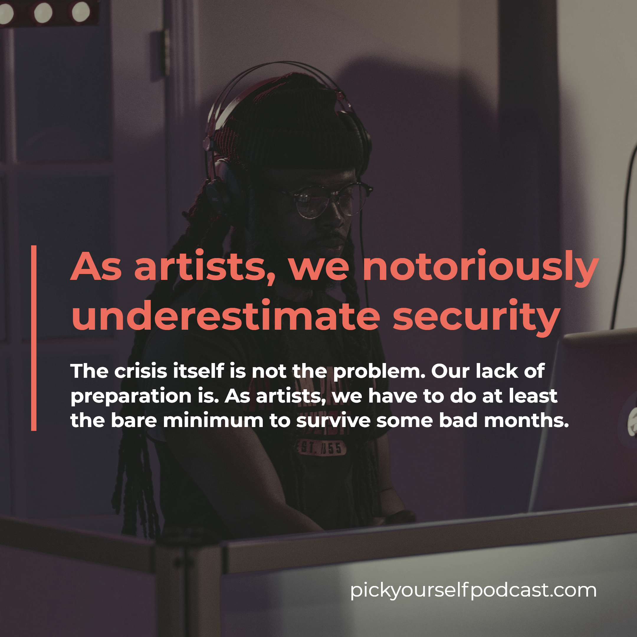 how to survive a crisis as an artist visual 1. It says: As artists we notoriously underestimate security.