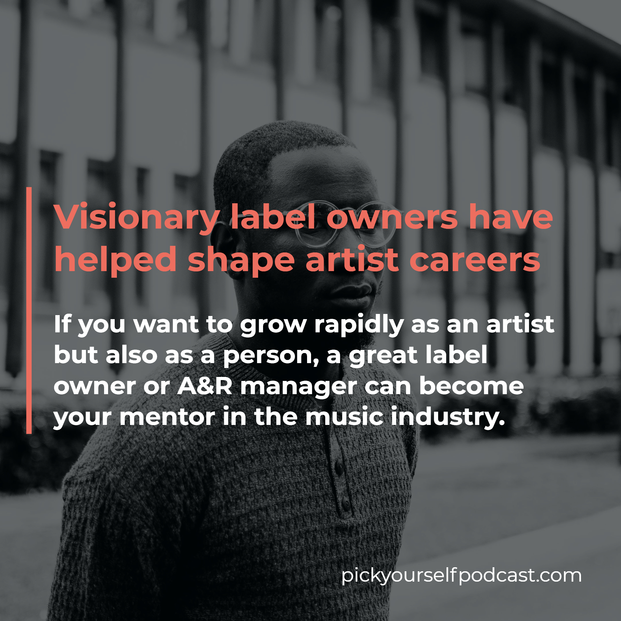 Visionary label owners have helped shape artist careers. This is another reason why record labels are still important.