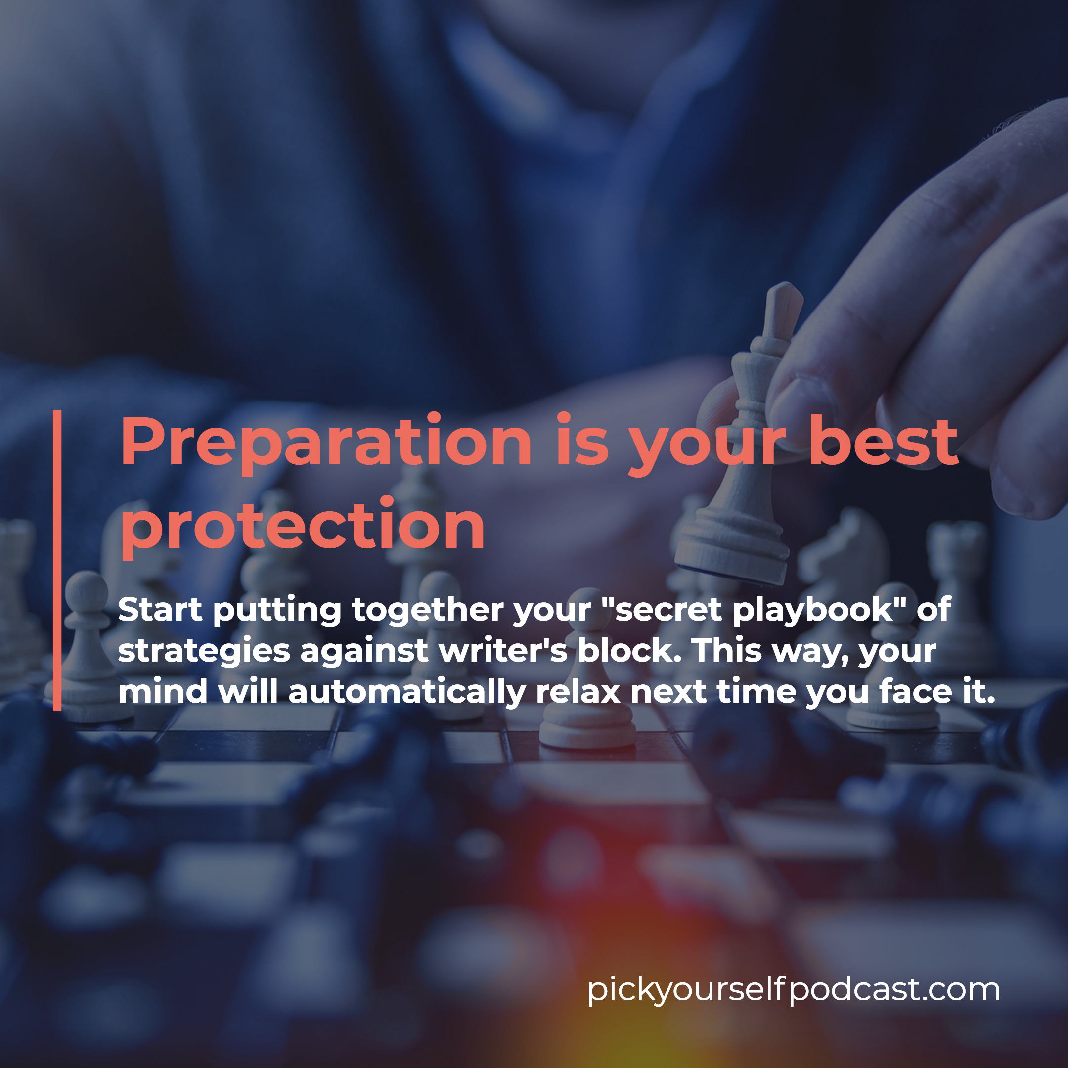 If you want to overcome writer's block, preparation is the best protection.