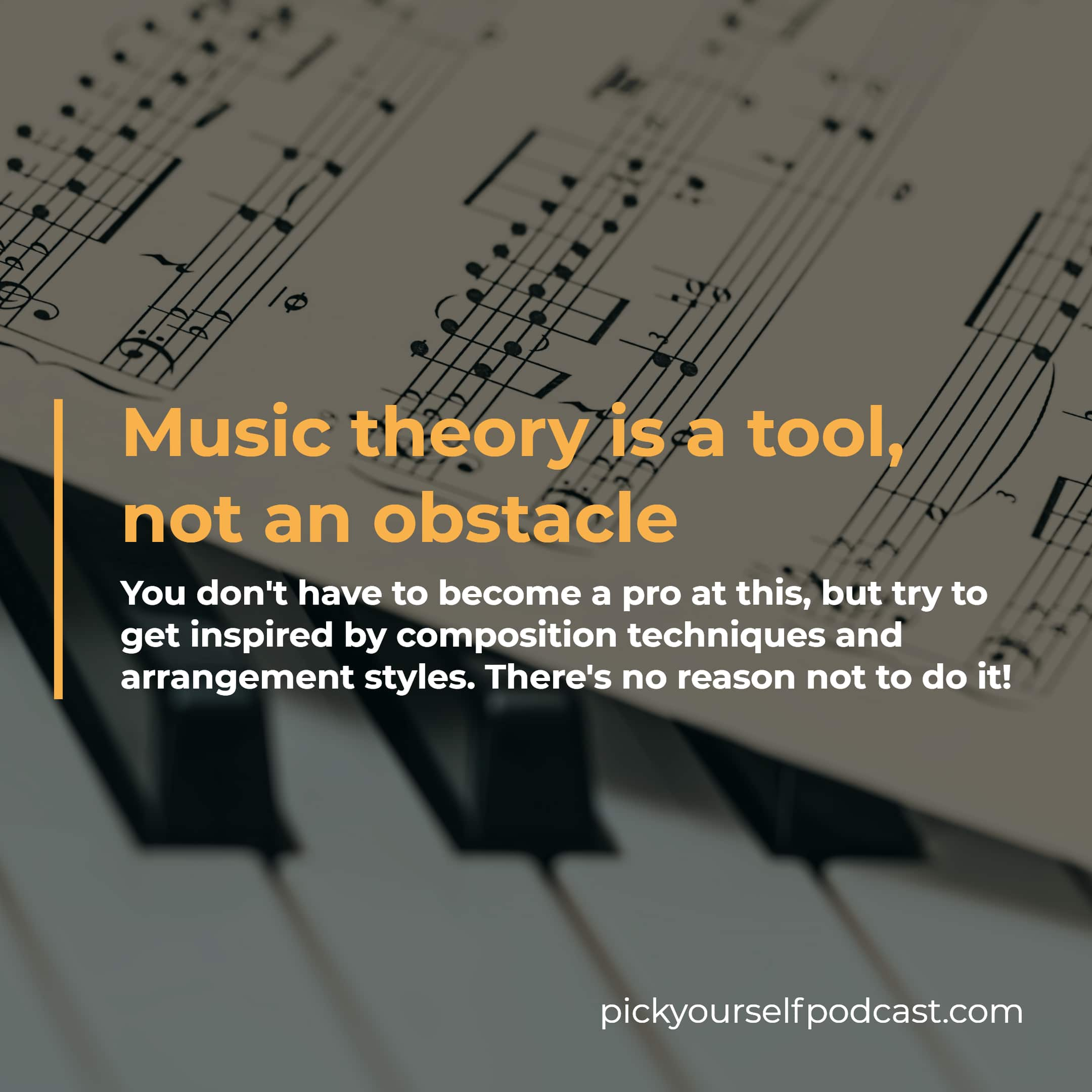 Music theory is a tool, not an obstacle.
