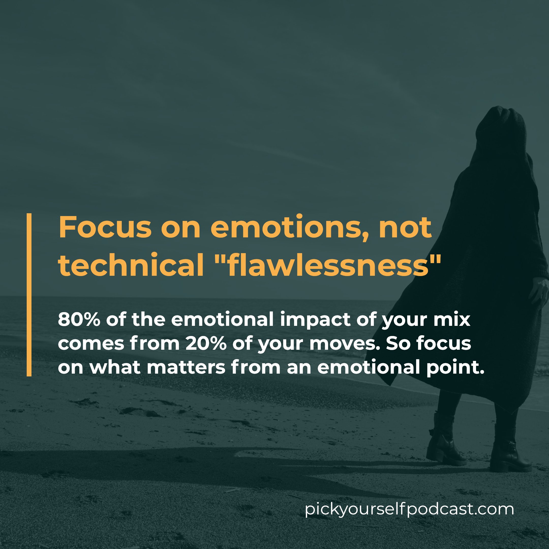 When you want to get better at mixing, focus on emotions, not technical flawlessness