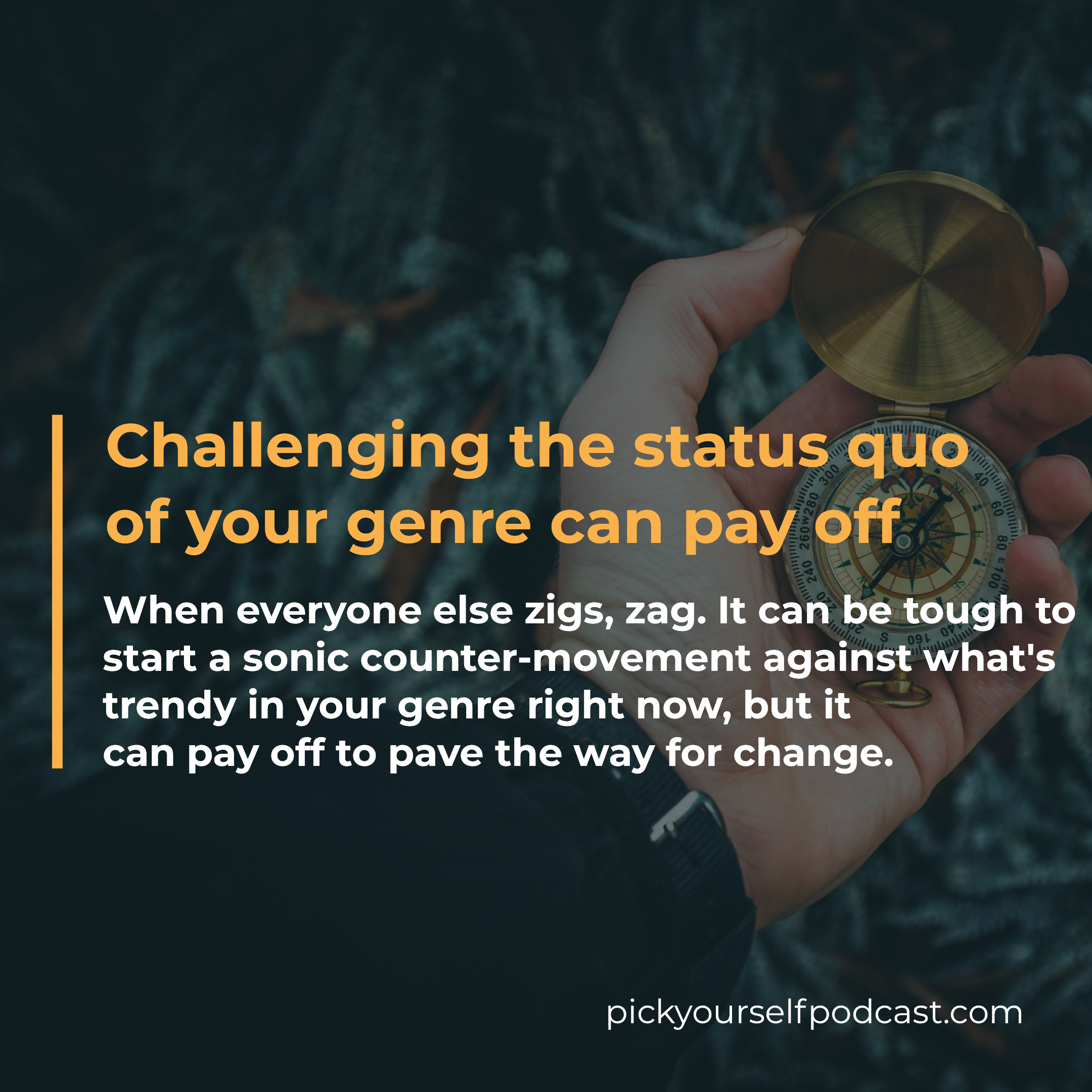 Challenging the status quo can also be a great music marketing strategy.