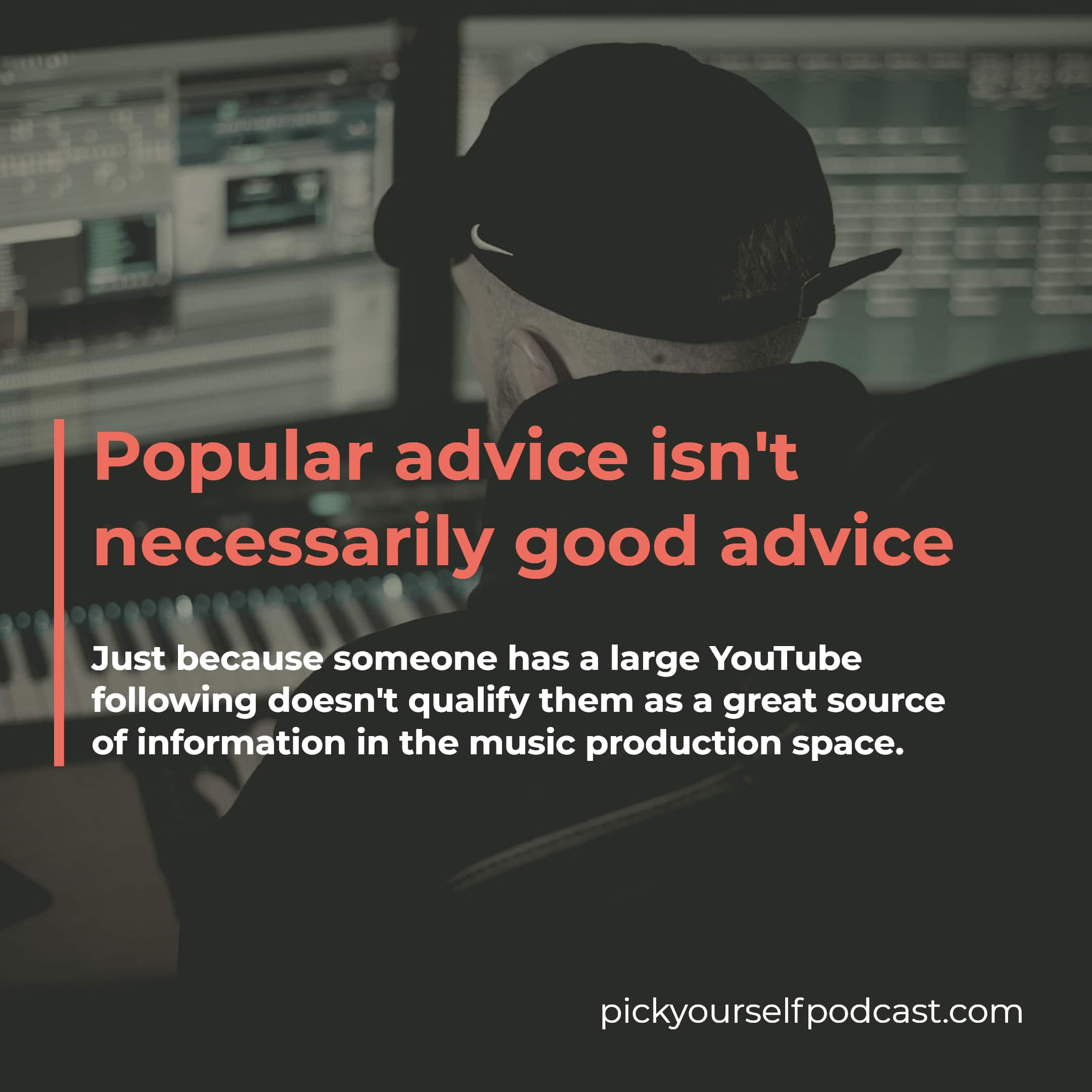 Just because someone has a large YouTube audience doesn't mean that they're a great source for music production tutorials.