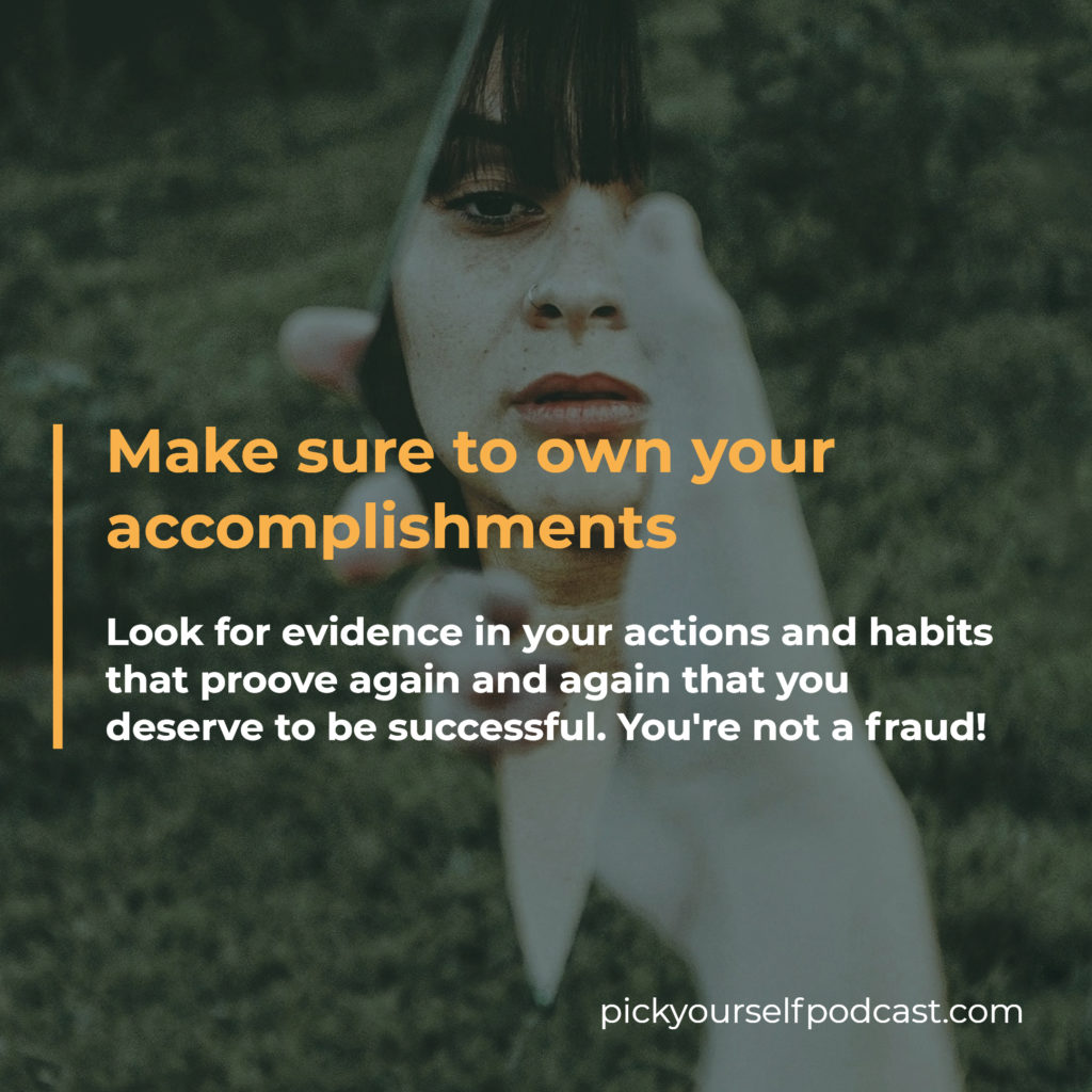 Overcome impostor syndrome as an artist: Make sure to own your accomplishments.